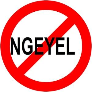 DILARANG NGEYEL